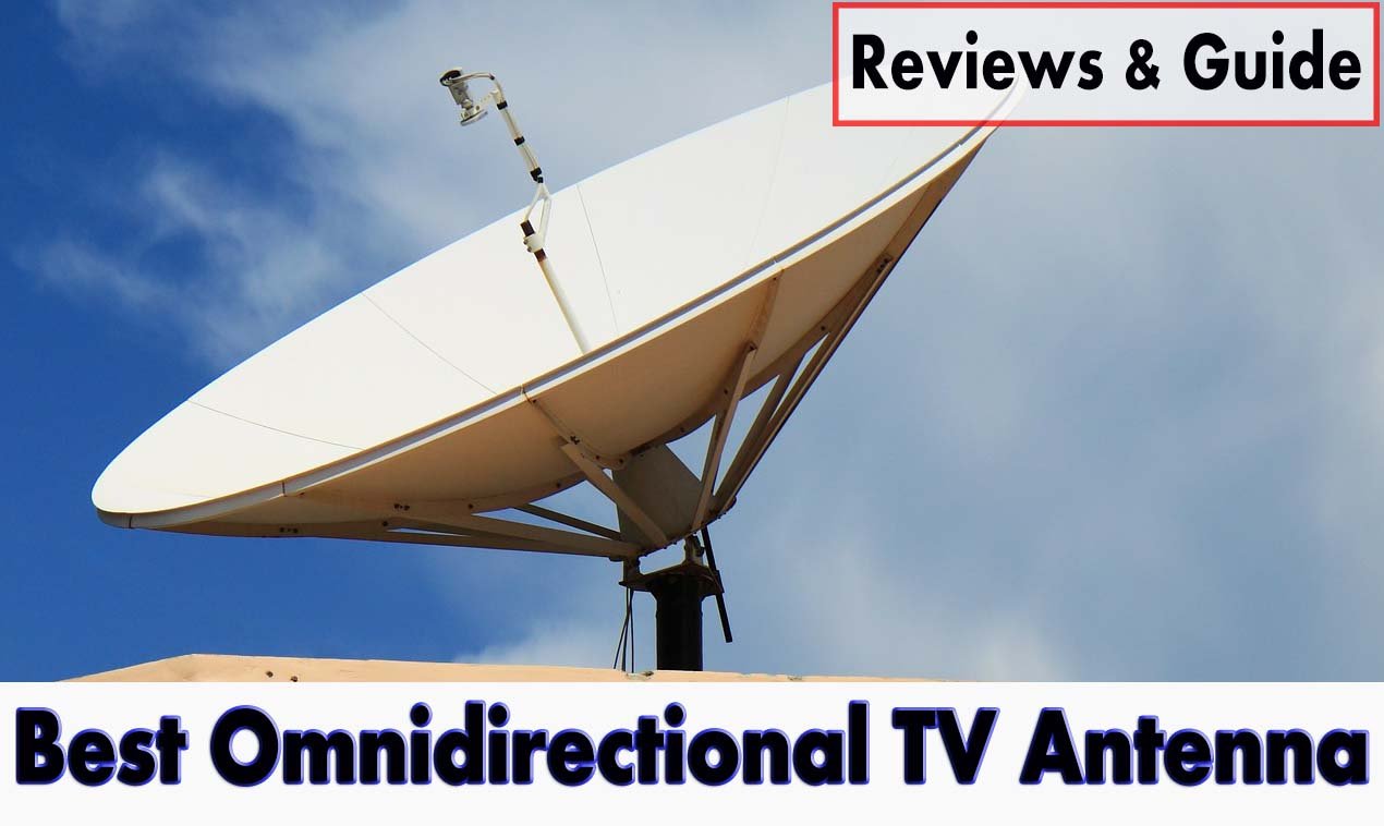 Best Omnidirectional TV Antenna